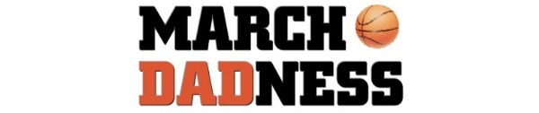 March DADness: Preparing Dads to Make a Championship Run in Fatherhood by Jackie Bledsoe | CoachUp.com