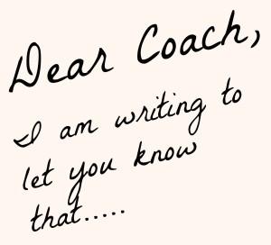 Dear Coach..